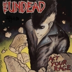 The Undead - Act Your Rage!