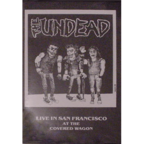 The Undead - Live In San Francisco At The Covered Wagon