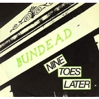 The Undead - Nine Toes Later