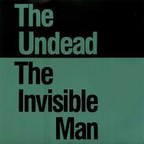 The Undead - The Invisible Man