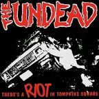 The Undead - There's A Riot In Tompkins Square