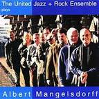 The United Jazz + Rock Ensemble - The United Jazz + Rock Ensemble Plays Albert Mangelsdorff