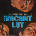 The Vacant Lot - ...Because They Can