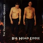 The Vandermark Quartet - Big Head Eddie
