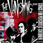 The Vanishing - Songs For Psychotic Children