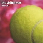The Visible Men - Love:30