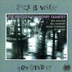 The Waltzer - McHenry Quartet - Jazz Is Where You Find It