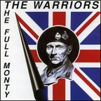 The Warriors (UK 2) - The Full Monty