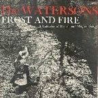 The Watersons - Frost And Fire · A Calendar Of Ceremonial Folk Songs