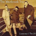 The Westbrook Trio - L'Ascenseur / The Lift
