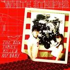 The White Stripes - The Big Three Killed My Baby