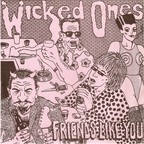 The Wicked Ones - Friends Like You