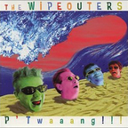 The Wipeouters - P'Twaaang!!!