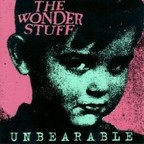 The Wonder Stuff - Unbearable