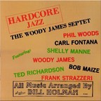 The Woody James Septet - Hardcore Jazz