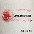 The World / Inferno Friendship Society - Red-Eyed Soul
