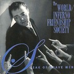 The World / Inferno Friendship Society - Speak Of Brave Men