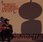 The World / Inferno Friendship Society - The Great Pumpkin