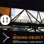 The Wrong Object - Platform One