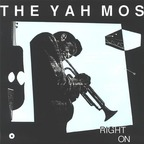 The Yah Mos - Right On