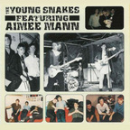 The Young Snakes - The Young Snakes Featuring Aimee Mann