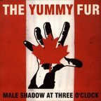 The Yummy Fur - Male Shadow At Three O'Clock
