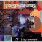 The Zen Tricksters - A Love Surreal