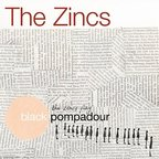 The Zincs - The Zincs Play Black Pompadour