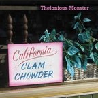 Thelonious Monster - California Clam Chowder