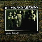 Thieves And Assassins - Martyr Brigade