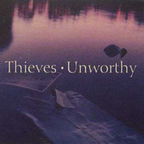 Thieves (UK 2) - Unworthy