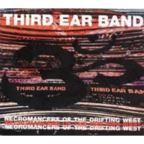 Third Ear Band - Necromancers Of The Drifting West