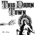 This Damn Town - This Time