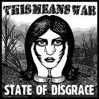 This Means War - State Of Disgrace