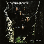 Thorazine Shuffle - Your Own PR