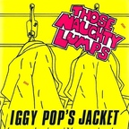 Those Naughty Lumps - Iggy Pop's Jacket