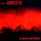 Thoughts Of Ionesco - A Skin Historic