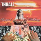 Thrall - Chemical Wedding