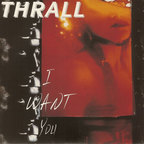 Thrall - I Want You