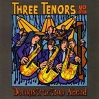 Three Tenors No Opera - Deconstruction Ahead