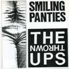 Thrown Ups - Smiling Panties