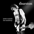 Thurston - Trees Outside The Academy