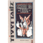 Tigertailz (UK 1) - Shoot To Kill!