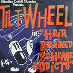 Tiltwheel - Hair Brained Scheme Addicts