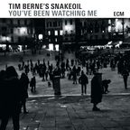 Tim Berne's Snakeoil - You've Been Watching Me