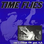 Time Flies - Can't Change The Past e.p.
