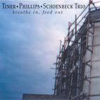 Tiner · Phillips · Schoenbeck Trio - Breathe In, Feed Out