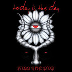 Today Is The Day - Kiss The Pig