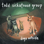 Todd Sickafoose Group - Dogs Outside