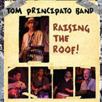 Tom Principato Band - Raising The Roof!